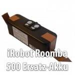 irobot roomba 500 Ersatzakku
